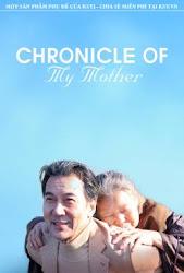 Chronicle Of My Mother - Biên niên sử của mẹ tôi